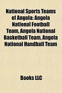 National Sports Teams of Angola: Angola National Football Team, Angola National Basketball Team, Angola National Handball Team