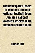 National Sports Teams of Jamaica: Jamaica National Football Team, Jamaica National Women's Cricket Team, Jamaica Fed Cup Team
