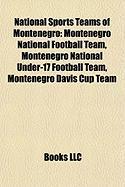 National Sports Teams of Montenegro: Montenegro National Football Team, Montenegro National Under-17 Football Team, Montenegro Davis Cup Team