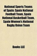 National Sports Teams of Spain: Spain National Football Team, Spain National Basketball Team, Spain Women's National Rugby Union Team