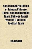 National Sports Teams of Taiwan: Chinese Taipei National Football Team, Chinese Taipei Women's National Football Team