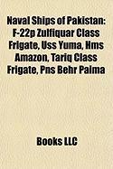 Naval Ships of Pakistan: F-22p Zulfiquar Class Frigate, USS Yuma, HMS Amazon, Tariq Class Frigate, Pns Behr Paima