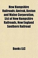 New Hampshire Railroads: Amtrak, Boston and Maine Corporation, List of New Hampshire Railroads, New England Southern Railroad