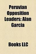 Peruvian Opposition Leaders: Alan Garcia