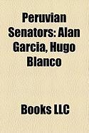 Peruvian Senators: Alan Garcia, Hugo Blanco