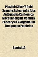 Plusiini: Silver Y, Gold Spangle, Autographa Jota, Autographa Californica, Macdunnoughia Confusa, Panchrysia V-Argenteum, Autogr