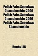 Polish Pairs Speedway Championship: 2009 Polish Pairs Speedway Championship, 2006 Polish Pairs Speedway Championship