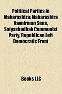 Political Parties in Maharashtra: Maharashtra Navnirman Sena, Satyashodhak Communist Party, Republican Left Democratic Front