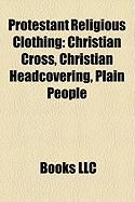 Protestant Religious Clothing: Christian Cross, Christian Headcovering, Plain People
