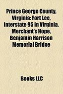 Prince George County, Virginia: Fort Lee, Interstate 95 in Virginia, Merchant's Hope, Benjamin Harrison Memorial Bridge