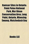 Ramsar Sites in Ontario: Point Pelee National Park, Mer Bleue Conservation Area, Long Point, Ontario, Minesing Swamp, Matchedash Bay