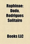 Raphinae: Dodo, Rodrigues Solitaire