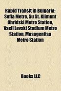 Rapid Transit in Bulgaria: Sofia Metro, Su St. Kliment Ohridski Metro Station, Vasil Levski Stadium Metro Station, Musagenitsa Metro Station