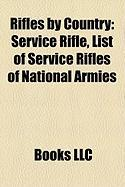 Rifles by Country: Service Rifle, List of Service Rifles of National Armies