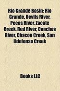 Rio Grande Basin: Rio Grande, Devils River, Pecos River, Zacate Creek, Red River, Conchos River, Chacon Creek, San Ildefonso Creek