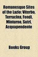 Romanesque Sites of the Lazio: Viterbo, Terracina, Fondi, Minturno, Sutri, Acquapendente