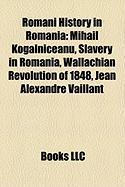 Romani History in Romania: Mihail Kog?lniceanu, Slavery in Romania, Wallachian Revolution of 1848, Jean Alexandre Vaillant