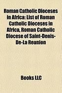 Roman Catholic Dioceses in Africa: List of Roman Catholic Dioceses in Africa, Roman Catholic Diocese of Saint-Denis-de-La Reunion
