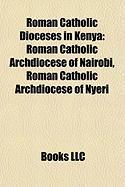 Roman Catholic Dioceses in Kenya: Roman Catholic Archdiocese of Nairobi, Roman Catholic Archdiocese of Nyeri