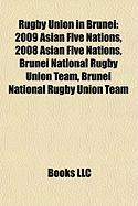 Rugby Union in Brunei: 2009 Asian Five Nations, 2008 Asian Five Nations, Brunei National Rugby Union Team, Brunei National Rugby Union Team