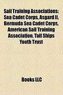 Sail Training Associations: Sea Cadet Corps, Asgard II, Bermuda Sea Cadet Corps, American Sail Training Association, Tall Ships Youth Trust