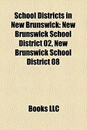 School Districts in New Brunswick: New Brunswick School District 02, New Brunswick School District 08