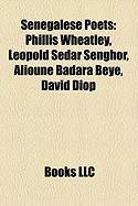 Senegalese Poets: Phillis Wheatley, Leopold Sedar Senghor, Alioune Badara Beye, David Diop