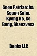 Seon Patriarchs: Seung Sahn, Kyong Ho, Ko Bong, Shanavasa