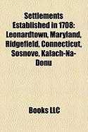 Settlements Established in 1708: Leonardtown, Maryland, Ridgefield, Connecticut, Sosnove, Kalach-Na-Donu