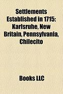 Settlements Established in 1715: Karlsruhe, New Britain, Pennsylvania, Chilecito