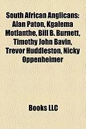 South African Anglicans: Alan Paton, Kgalema Motlanthe, Bill B. Burnett, Timothy John Bavin, Trevor Huddleston, Nicky Oppenheimer