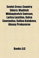 Soviet Cross-Country Skiers: Vladimir Mikhaylovich Smirnov, Larisa Lazutina, Raisa Smetanina, Galina Kulakova, Alexey Prokurorov