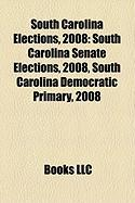 South Carolina Elections, 2008: South Carolina Senate Elections, 2008, South Carolina Democratic Primary, 2008
