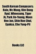 South Korean Composers: Rain, MC Mong, Kim Dong Ryul, Wheesung, Tiger Jk, Park Jin-Young, Moon Hee Jun, Shin Hae Chul, Epaksa, Cho Yong-Pil