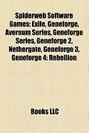 Spiderweb Software Games: Exile, Geneforge, Avernum Series, Geneforge Series, Geneforge 2, Nethergate, Geneforge 3, Geneforge 4: Rebellion