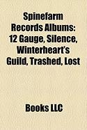 Spinefarm Records Albums: 12 Gauge, Silence, Winterheart's Guild, Trashed, Lost & Strungout, Ecliptica, Japanese Hospitality