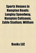 Sports Venues in Hampton Roads: Langley Speedway, Hampton Coliseum, Zable Stadium, William
