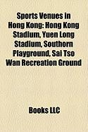 Sports Venues in Hong Kong: Hong Kong Stadium, Yuen Long Stadium, Southorn Playground, Sai TSO WAN Recreation Ground