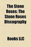 The Stone Roses: The Stone Roses Discography