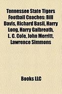 Tennessee State Tigers Football Coaches: Bill Davis, Richard Basil, Harry Long, Harry Galbreath, L. C. Cole, John Merritt, Lawrence Simmons