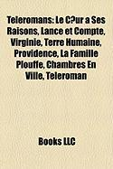 Teleromans: Le C Ur a Ses Raisons, Lance Et Compte, Virginie, Terre Humaine, Providence, La Famille Plouffe, Chambres En Ville, Te