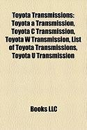 Toyota Transmissions: Toyota a Transmission, Toyota C Transmission, Toyota W Transmission, List of Toyota Transmissions, Toyota U Transmissi
