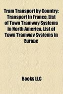 Tram Transport by Country: Transport in France, List of Town Tramway Systems in North America, List of Town Tramway Systems in Europe