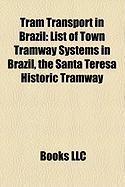 Tram Transport in Brazil: List of Town Tramway Systems in Brazil, the Santa Teresa Historic Tramway