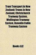 Tram Transport in New Zealand: Trams in New Zealand, Christchurch Tramway System, Wellington Tramway System, Dunedin Cable Tramway System