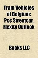 Tram Vehicles of Belgium: Pcc Streetcar, Flexity Outlook