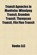 Transit Agencies in Manitoba: Winnipeg Transit, Brandon Transit, Thompson Transit, Flin Flon Transit