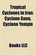 Tropical Cyclones in Iran: Cyclone Gonu, Cyclone Yemyin