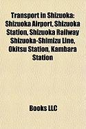 Transport in Shizuoka: Shizuoka Airport, Shizuoka Station, Shizuoka Railway Shizuoka-Shimizu Line, Okitsu Station, Kambara Station