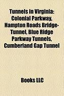 Tunnels in Virginia: Colonial Parkway, Hampton Roads Bridge-Tunnel, Blue Ridge Parkway Tunnels, Cumberland Gap Tunnel